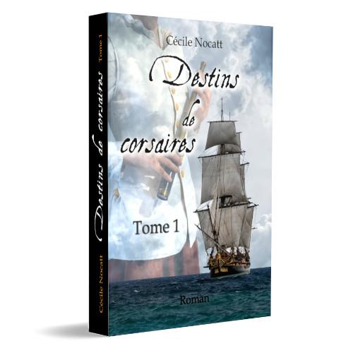 Destins de corsaires, le nouveau roman de Cécile Nocatt